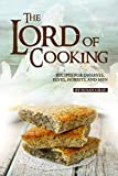 The Lord of Cooking: Recipes for Dwarves, Elves, Hobbits and Men (English Edition)