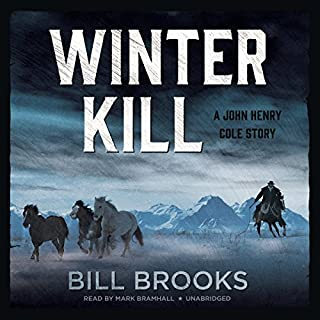 Winter Kill     A John Henry Cole Story              Auteur(s):                                                                                                                                 Bill Brooks                               Narrateur(s):                                                                                                                                 Mark Bramhall                      Durée: 7 h et 40 min     Pas de évaluations     Au global 0,0