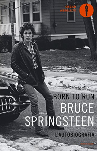Born to run (Bruce Springsteen l'autobiografia)