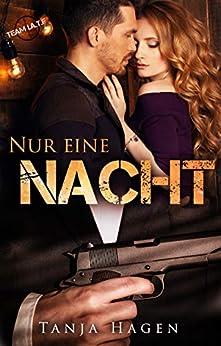 Nur eine Nacht (Team I.A.T.F 11) von [Tanja Hagen]