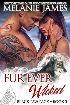 Fur Ever Wicked (Black Paw Pack Book 3) by [Melanie James]