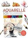 Aquarelle : 101 techniques pour apprendre et progresser par Sanmiguel