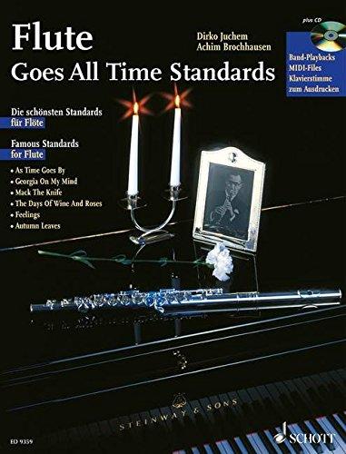 Flute Goes All Time Standards: Die schönsten Standards für Flöte. Flöte; Klavier ad libitum. Ausgabe mit CD.