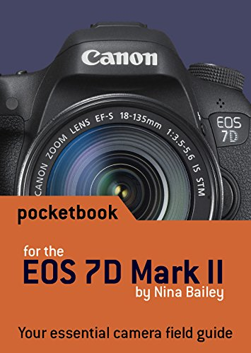 Canon EOS 7D Mark II Pocketbook: camera field guide