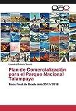 Plan de Comercialización para el Parque Nacional Talampaya: Tesis Final de Grado Año 2017 / 2018