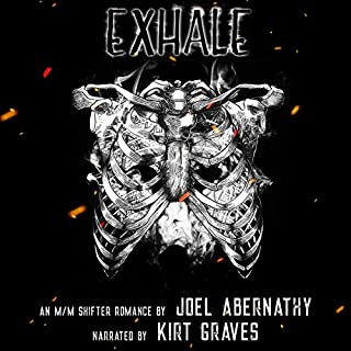 Exhale: An MM Shifter Romance     Flesh and Bone Series, Book 1              By:                                                                                                                                 Joel Abernathy                               Narrated by:                                                                                                                                 Kirt Graves                      Length: 9 hrs and 10 mins     24 ratings     Overall 4.8