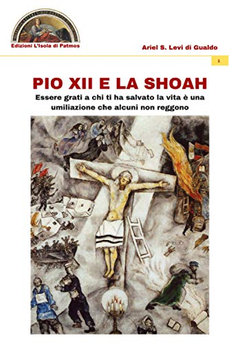 Pio XII e la Shoah: Essere grati a chi ti ha salvato la vita è una umiliazione che alcuni non reggono (Numquam obliviscar qui sis)