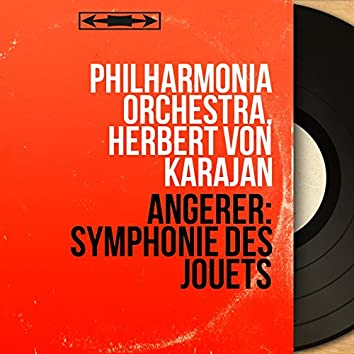 Angerer: Symphonie des jouets (Formerly Attibuted to Leopold Mozart or Joseph Haydn, Mono Version)
