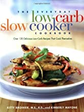 The Everyday Low Carb Slow Cooker Cookbook: Over 120 Delicious Low-Carb Recipes that Cook Themselves