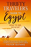 Thrifty Traveler's Guide to Egypt: What to See, Do & Eat- Go Beyond the Pyramids, Live Like a Local, Includes a Listing of Budget Hotels & Lodging