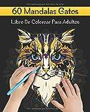 60 Mandalas Gatos Libro De Colorear Para Adultos: 60 Gatos Mandalas Para Colorear | Diseños Para Aliviar el Estrés | Presentando Lindos Animales ... Cachorro Diseños Reduce la Ansiedad.