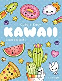 Cute and Easy Kawaii Colouring Book: 30 Fun and Relaxing Kawaii Colouring Pages For All Ages (LJK Colouring Books)