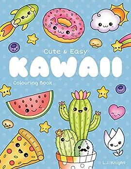 Cute and Easy Kawaii Colouring Book  30 Fun and Relaxing Kawaii Colouring Pages For All Ages  LJK Colouring Books