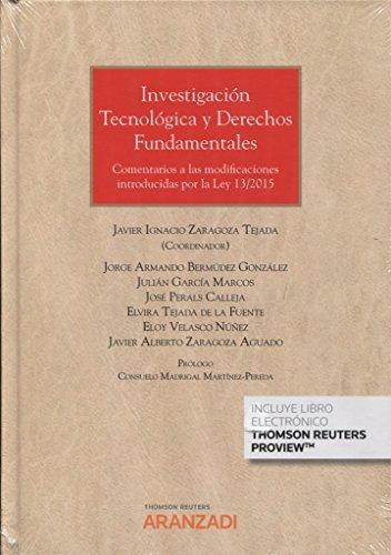 Investigación tecnológica y derechos fundamentales (Papel + e-book): Comentarios a las modificaciones introducidas por la ley 13/2015: 928 (Gran Tratado)
