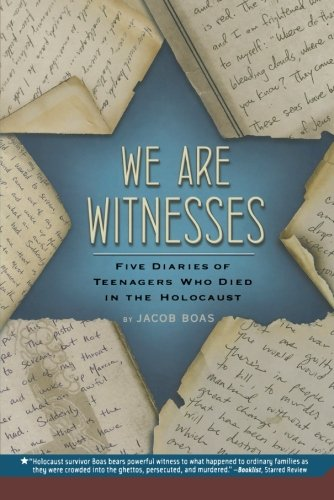 Compare Textbook Prices for We Are Witnesses: Five Diaries Of Teenagers Who Died In The Holocaust Illustrated Edition ISBN 9780312535674 by Boas, Jacob