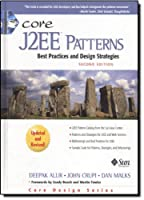 Core J2EE Patterns: Best Practices and Design Strategies (Core Design Series)