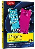 iPhone Tipps und Tricks zu iOS 15 - zu allen aktuellen iPhone Modellen von 12 bis iPhone 7 -...