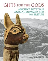 Gifts for the Gods: Ancient Egyptian Animal Mummies and the British
