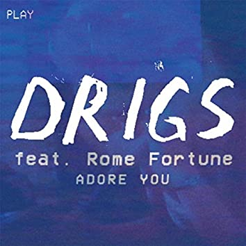 Adore You (feat. Rome Fortune)