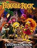 Fraggle Rock Coloring Book: A Fabulous Coloring Book For Fans of All Ages With Several Images Of Fraggle Rock. One Of The Best Ways To Relax And Enjoy Coloring Fun.