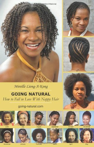 Going Natural; How to Fall in Love with Nappy Hair (Going Natural How to Fall in Love with Nappy Hair Book 1) (English Edition)