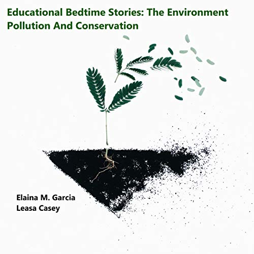 Educational Bedtime Stories: The Environment - Pollution and Conservation audiobook cover art