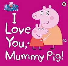 Peppa Pig I Love You Mummy Pig