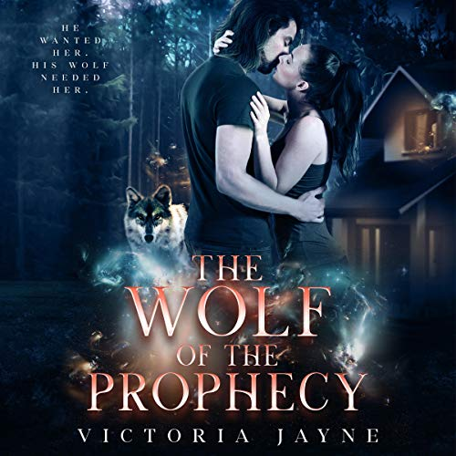 The Wolf of the Prophecy Audiobook By Victoria Jayne cover art