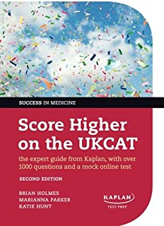 Score Higher on the UKCAT: The Expert Guide from Kaplan, with Over 1000 Questions and a Mock Online Test
