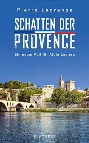 Schatten der Provence: Ein neuer Fall für Albin Leclerc (Ein Fall für Commissaire Leclerc, Band 4)