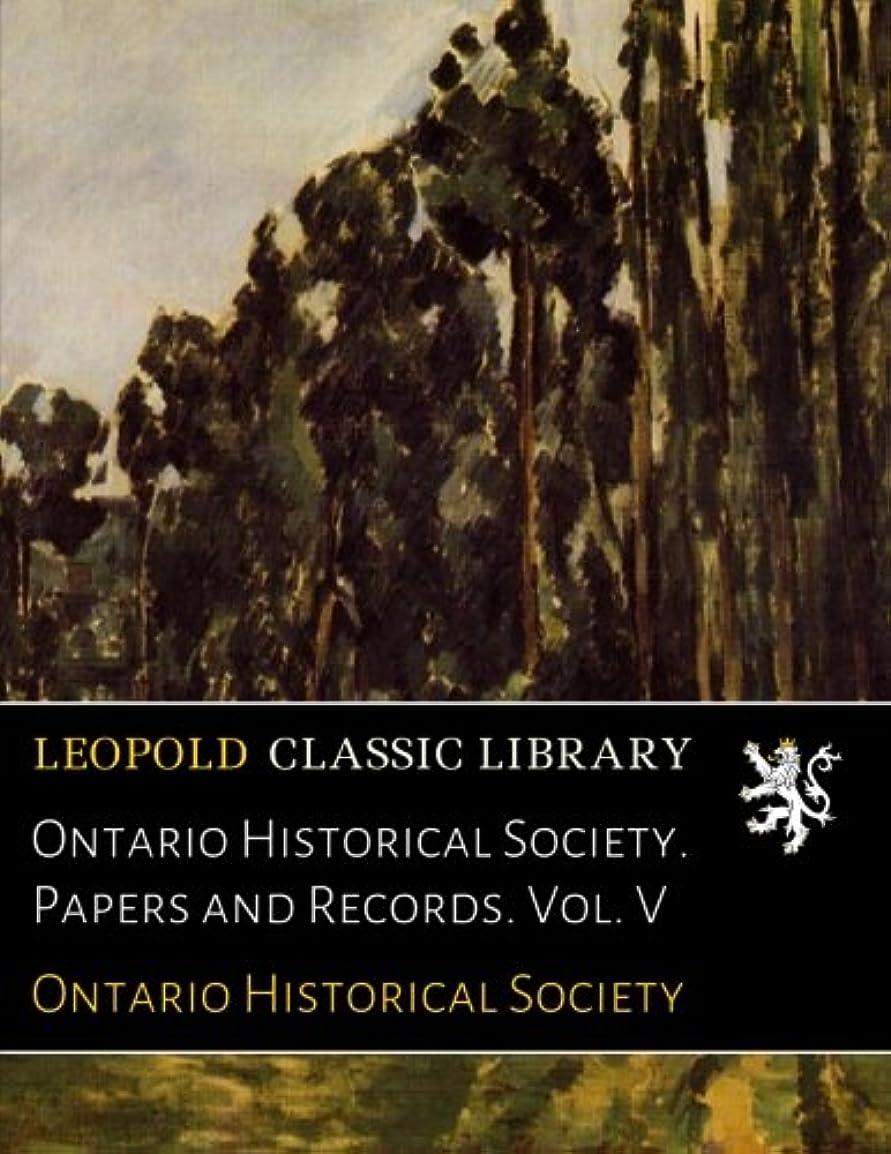 要件釈義フェザーOntario Historical Society. Papers and Records. Vol. V