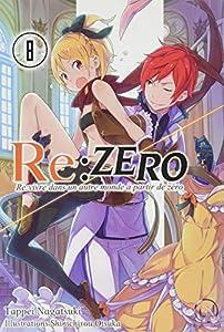 Re:Zero : Re:vivre dans un autre monde à partir de zéro Edition simple Tome 8