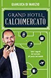 Photo Gallery grand hotel calciomercato