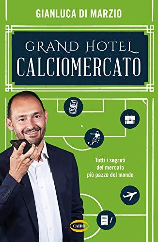 GRAND HOTEL CALCIOMERCATO
