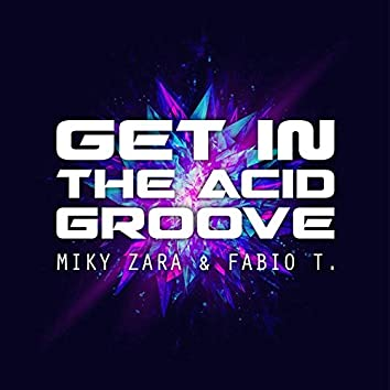 Get in the Acid Groove