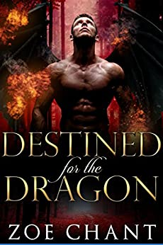 Destined for the Dragon (Lost Dragons Book 3) by [Zoe Chant]