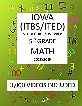 5th Grade IOWA ITBS ITED, 2019 MATH, Test Prep:: 5th Grade IOWA TEST of BASIC SKILLS, EDUCATIONAL DEVELOPMENT 2019 MATH Test Prep/Study Guide