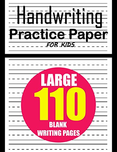Handwriting Practice Paper for Kids: LARGE 110-Page Dotted Line Notebook Handwriting Practice Paper Notebook / Blank Cursive Handwriting Books For Kids K-2
