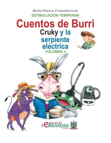 Los cuentos de Burri. Cruky y la serpiente eléctrica: Tomo 4-Estimulación Temprana:...