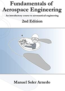Fundamentals of Aerospace Engineering (2nd Edition): An introductory course to aeronautical engineering
