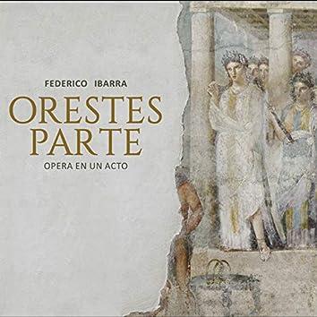 Orestes Parte, Ópera en un acto