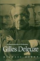 Gilles Deleuze: An Apprenticeship in Philosophy