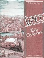 Waco: Texas crossroads 0897810686 Book Cover