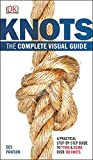 Knots:The Complete Visual Guide: A Practical Step-by-Step Guide to Tying and Using over