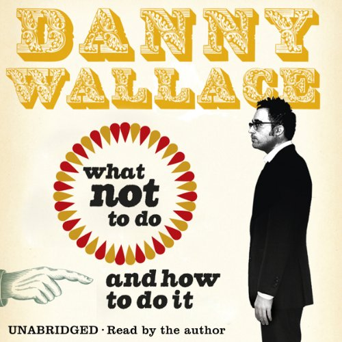 What Not to Do (And How to Do It) audiobook cover art