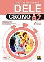 Crono A2: manual de preparacion del DELE: Book for preparation for DELE level A2 (for Spanish citizenship exam) with free coded access to the ELETeca (Le Cronometro / Crono)