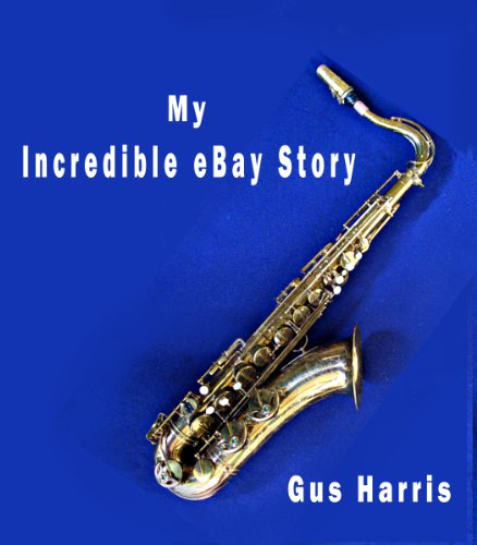 My Incredible eBay Story (English Edition)