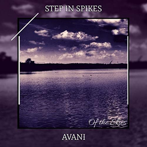 Step in Spikes and Avani