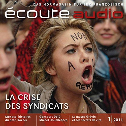 Écoute Audio - La crise des syndicats. 1/2011. Französisch lernen Audio - Monaco audiobook cover art