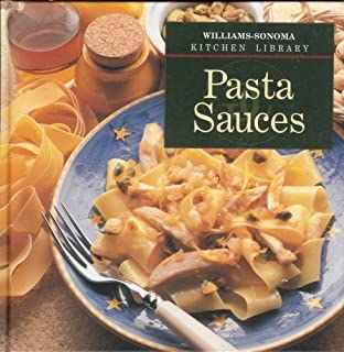 Pasta Sauces From the Williams Sonoma Kitchen Library